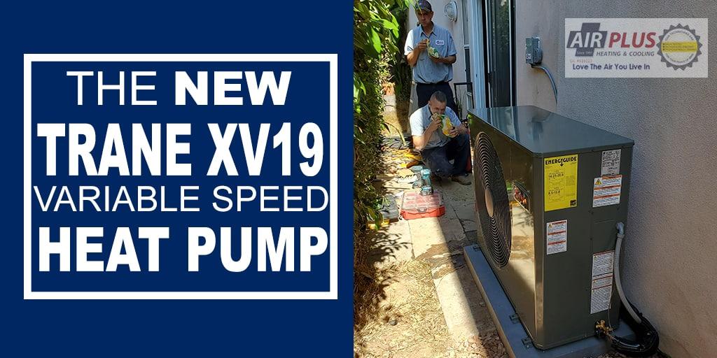 The NEW Trane XV19 Variable Speed Heat Pump